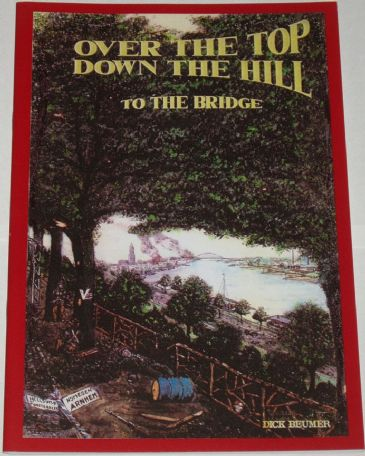 Over the Top, Down the Hill, to the Bridge, by Dick Beumer